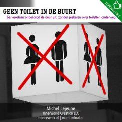 Geen toilet in de buurt