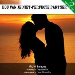 Hou van je niet-perfecte partner