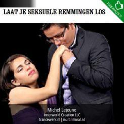 Laat je seksuele remmingen los