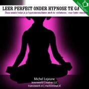 Leer perfect onder hypnose te gaan
