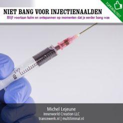 Niet bang voor injectienaalden