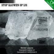 Stop kauwen op ijs