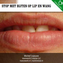 Stop met bijten op lip en wang