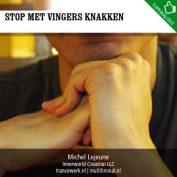 Stop met vingers knakken