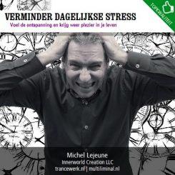 Verminder dagelijkse stress