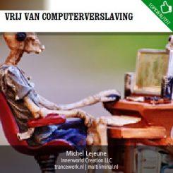 Vrij van computerverslaving