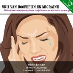 Vrij van hoofdpijn en migraine