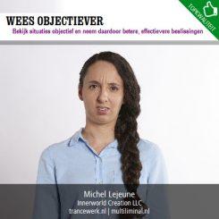 Wees objectiever