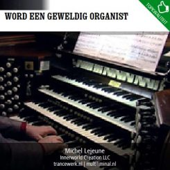 Word een geweldig organist