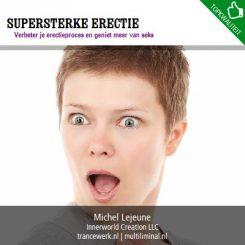 Supersterke erectie