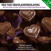 Vrij van chocoladeverslaving